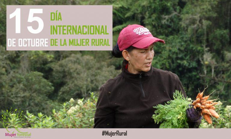15 de Octubre – Día Internacional de la Mujer Rural